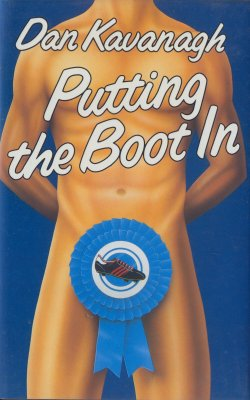 Putting the Boot In, by Dan Kavanagh (Jonathan Cape, 1985)